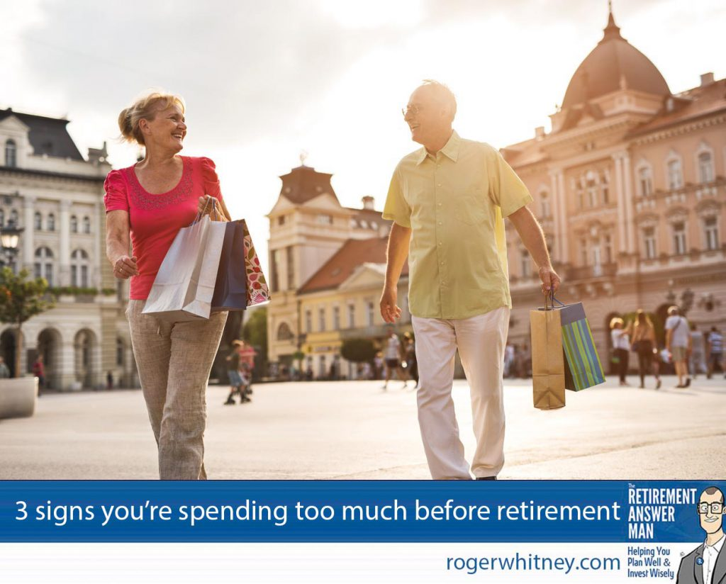 If you identify with any or all of these three signs you're spending too much before your retirement, you may need to revise your habits to live the life you want after you retire.