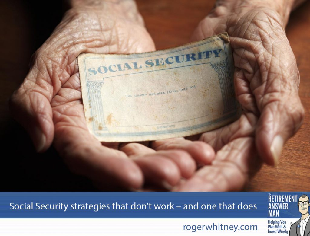 Not all Social Security strategies work. Especially after some popular strategies bit the dust in 2016.