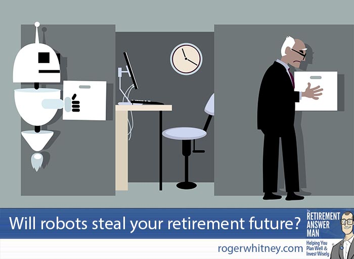 Will robots steal your retirement future? We don't know, but we can make some great guesses.