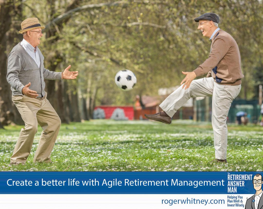 Staying agile with your retirement plans is key to a great life. Sign up for Agile Retirement Management.