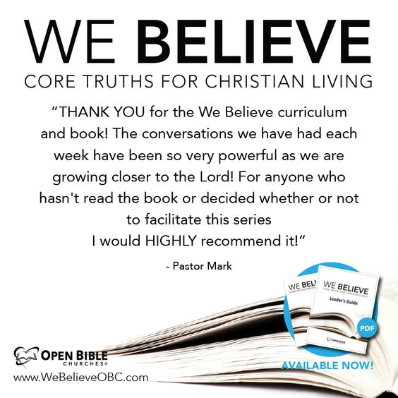 Want more Information? - As a Christian, do you wonder what God expects from you? Or maybe you still have questions you need answered. We Believe: Core truths for Christian Living is our attempt to provide answers to these types of questions – to provide a solid foundation for those new to the faith, those still considering it, or even those along in their christian journey.  The material for We Believe can be studied independently or in a group setting. If studying independently, we suggest reading one chapter per setting, taking time to contemplate the questions at the end of each chapter. Ministry leaders or teachers may want to present the material for We Believe in a group setting. If so, you will want to order enough books for each member of your group and download the digital Leader's Guides PDF.