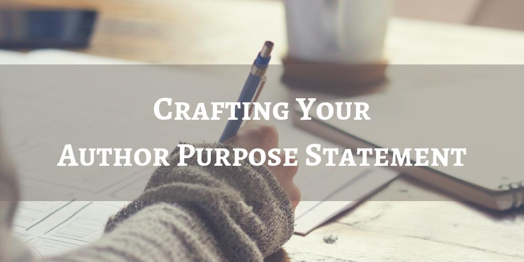 Crafting Your Author Purpose Statement.jpg