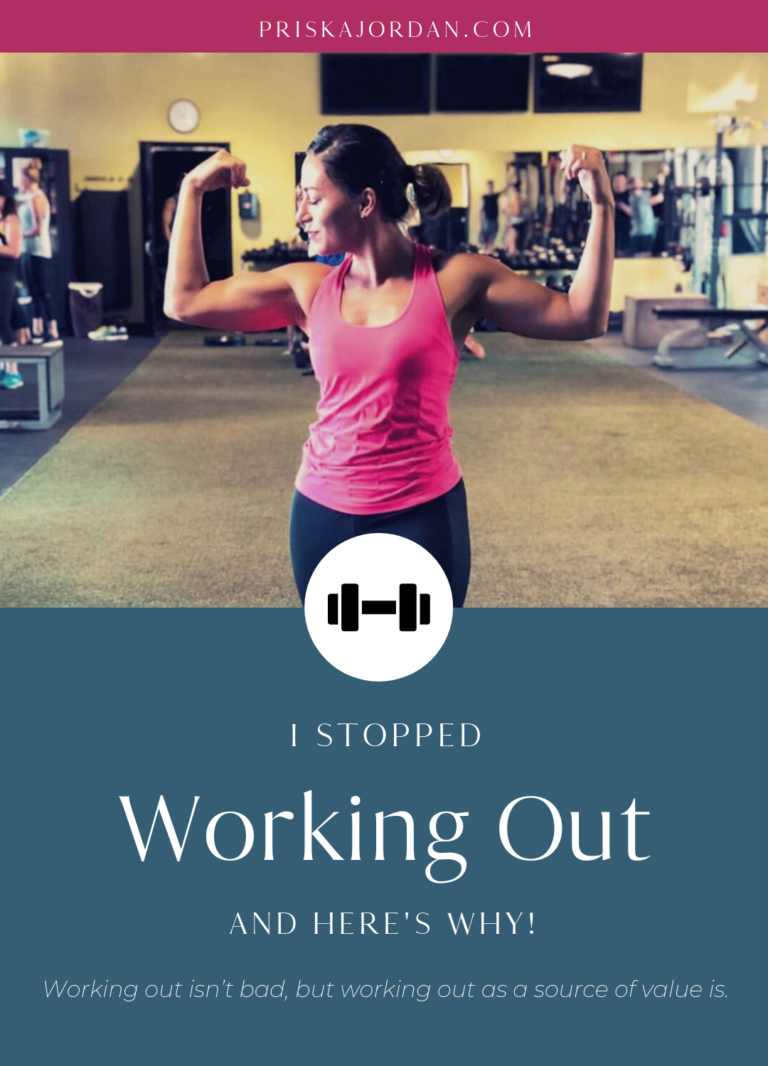 I stopped working out and here's why | Body Image, Orthorexia, Healthy Addiction, Mental Freedom | PriskaJordan.com | Christian blog