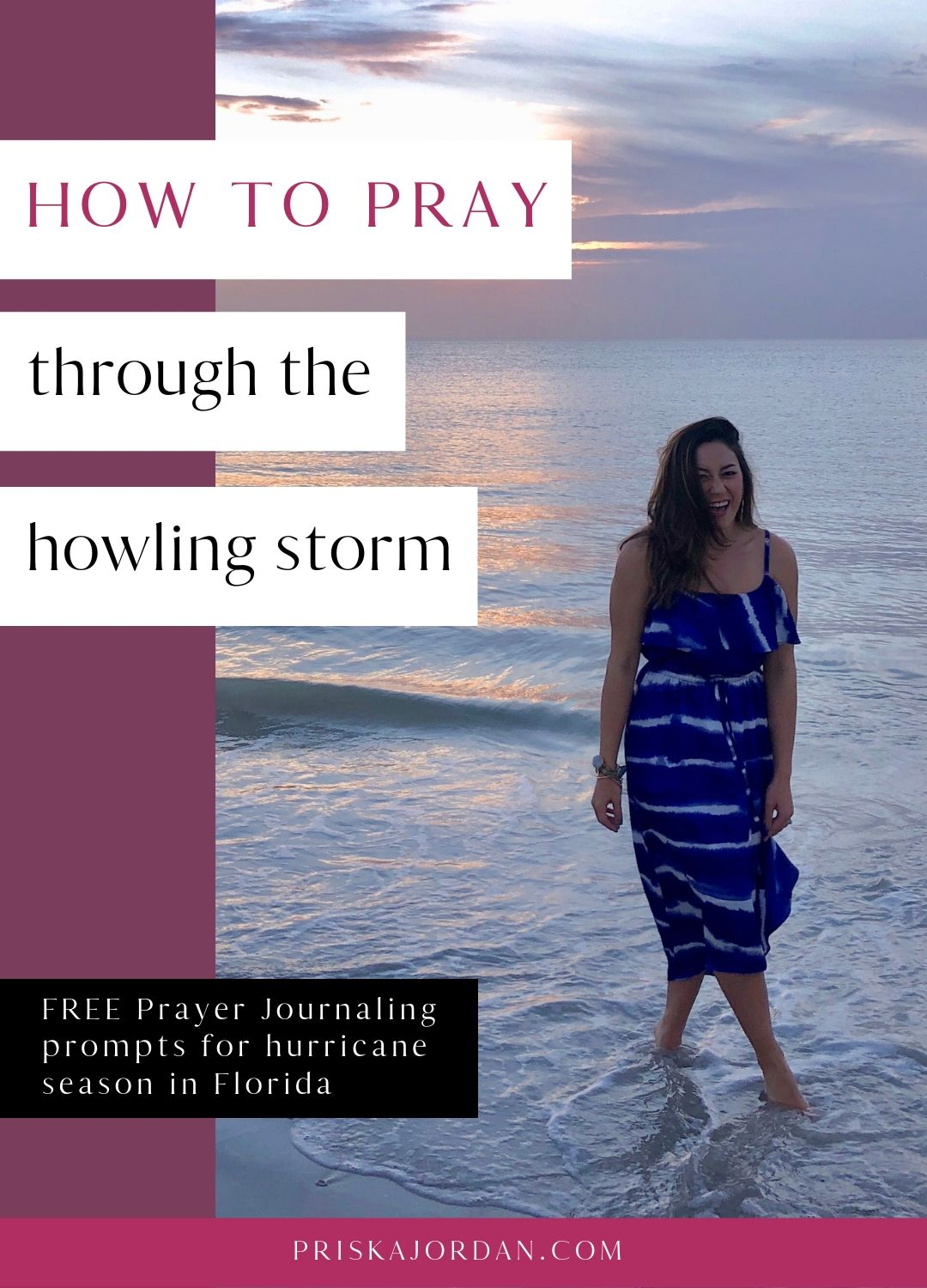 How To Pray through the storm | Free Prayer Journaling Prompts for hurricane season in Florida | Christian blog | Cultivate godly perspective on faith, love, and work