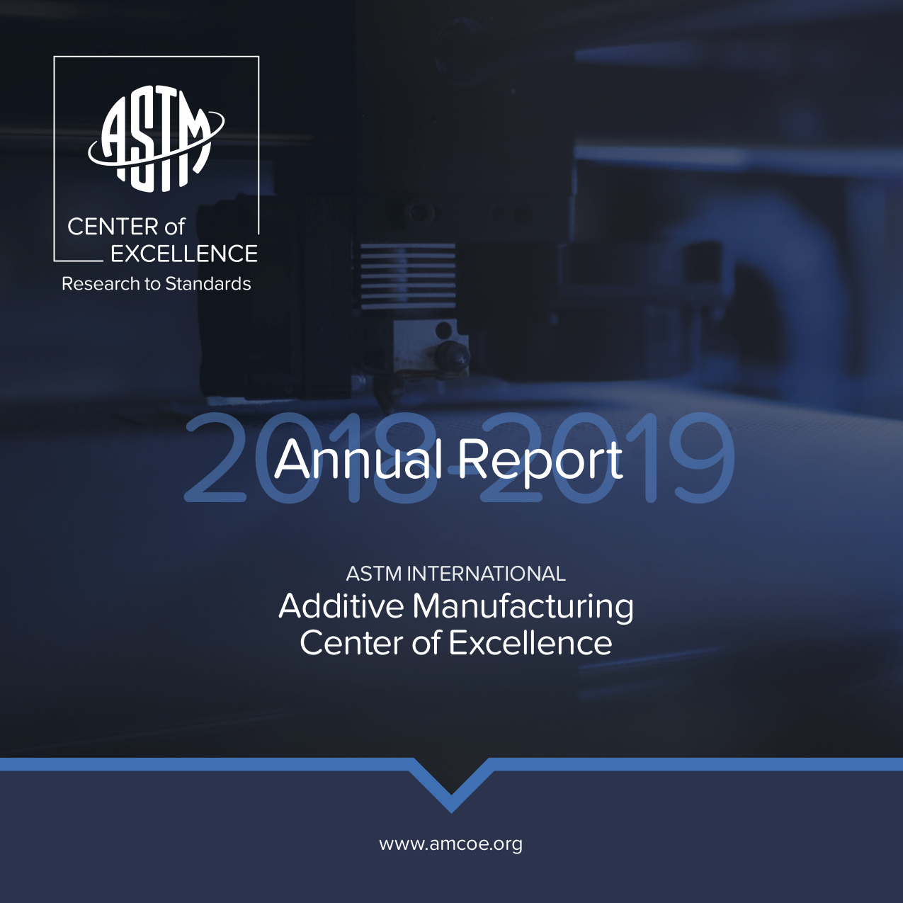 1st Annual Report - The Additive Manufacturing Center of Excellence has made significant strides since it launched in July 2018. Read more about the accomplishments we have achieved – and glimpse our plans for the future – in this first ever annual report.