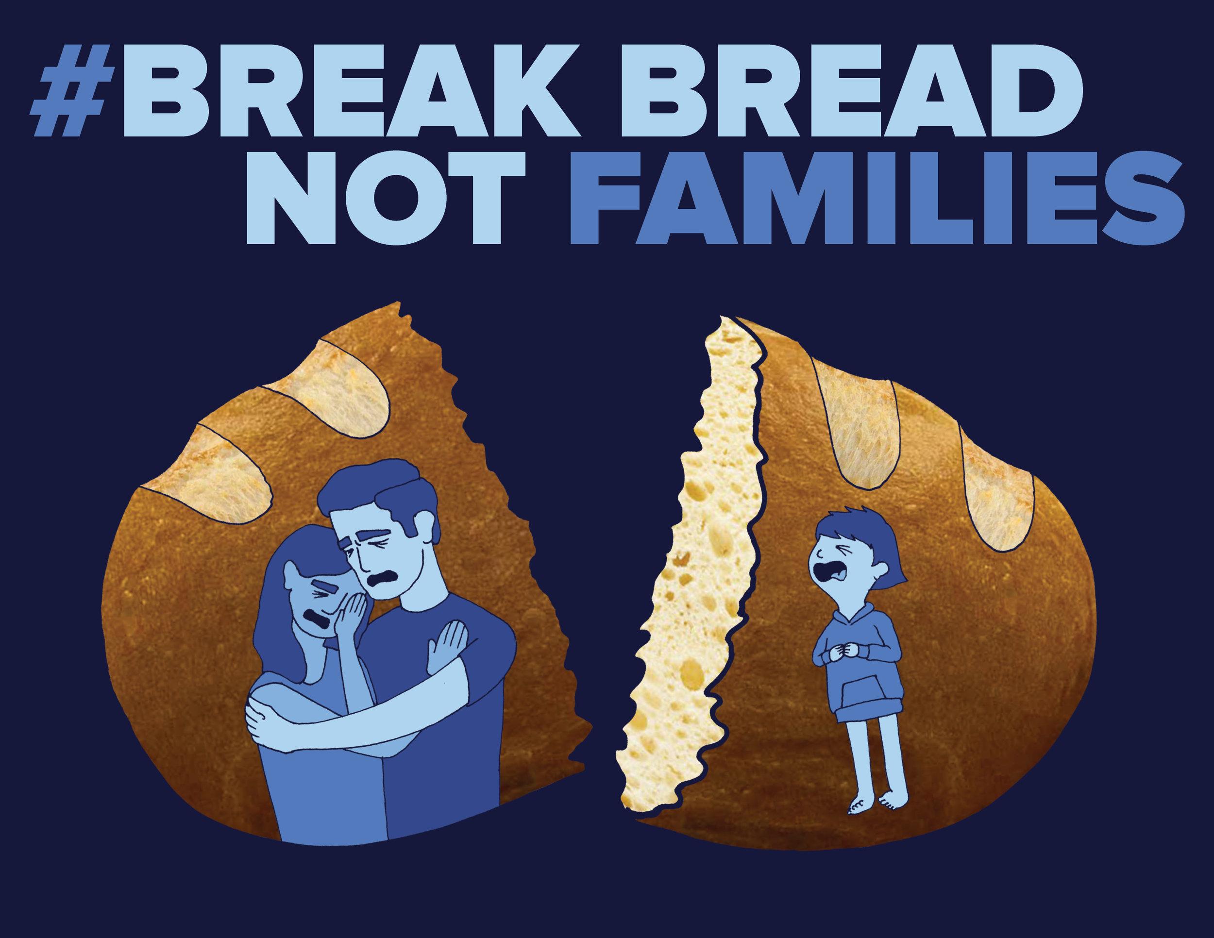 Break Bread Not Families Graphic 7.jpg