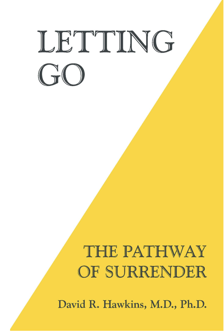 Letting Go: The Pathway of Surrender Paperback – Hawkins M.D. Ph.D, David R.