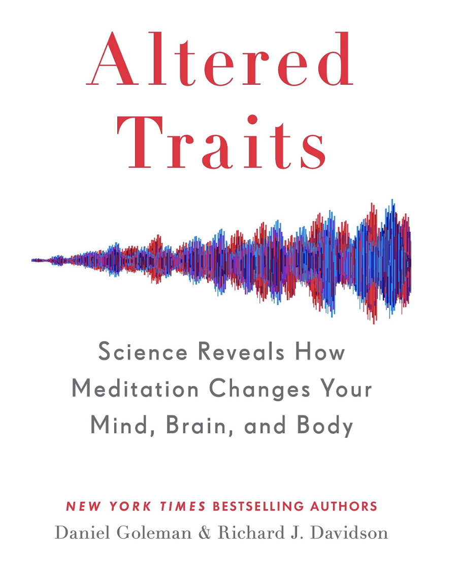 Altered Traits: Science Reveals How Meditation Changes Your Mind, Brain, and Body Hardcover – Daniel Goleman