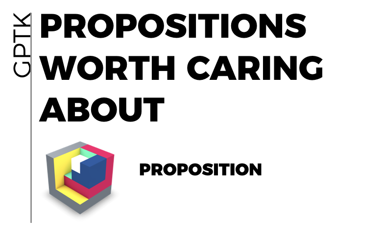 PROPOSITIONS WORTH CARING ABOUT.png
