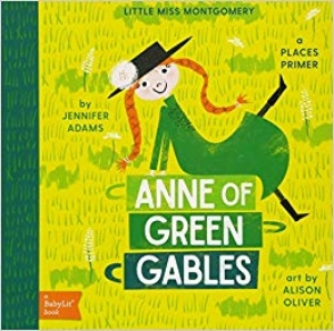 Anne of Green Gables  (BabyLit Collection)  Introduce little ones to beloved redheaded orphan Anne Shirley as they explore Prince Edward Island and the places that Anne loves.  August 22