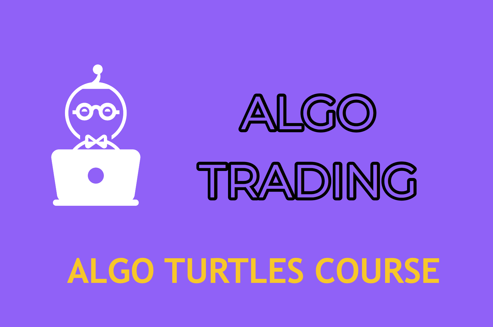 ALGO TRADING    ALGO TURTLES COURSE    ENTER