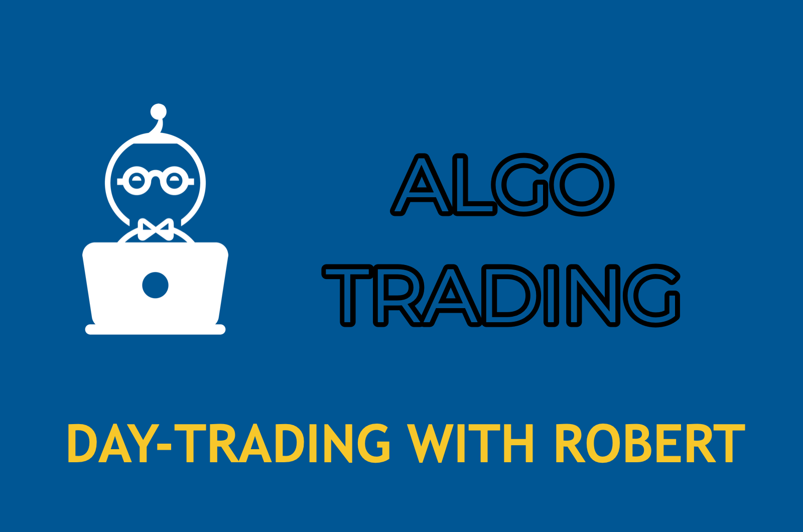 ALGO TRADING    DAY-TRADING WITH ROBERT    ENTER