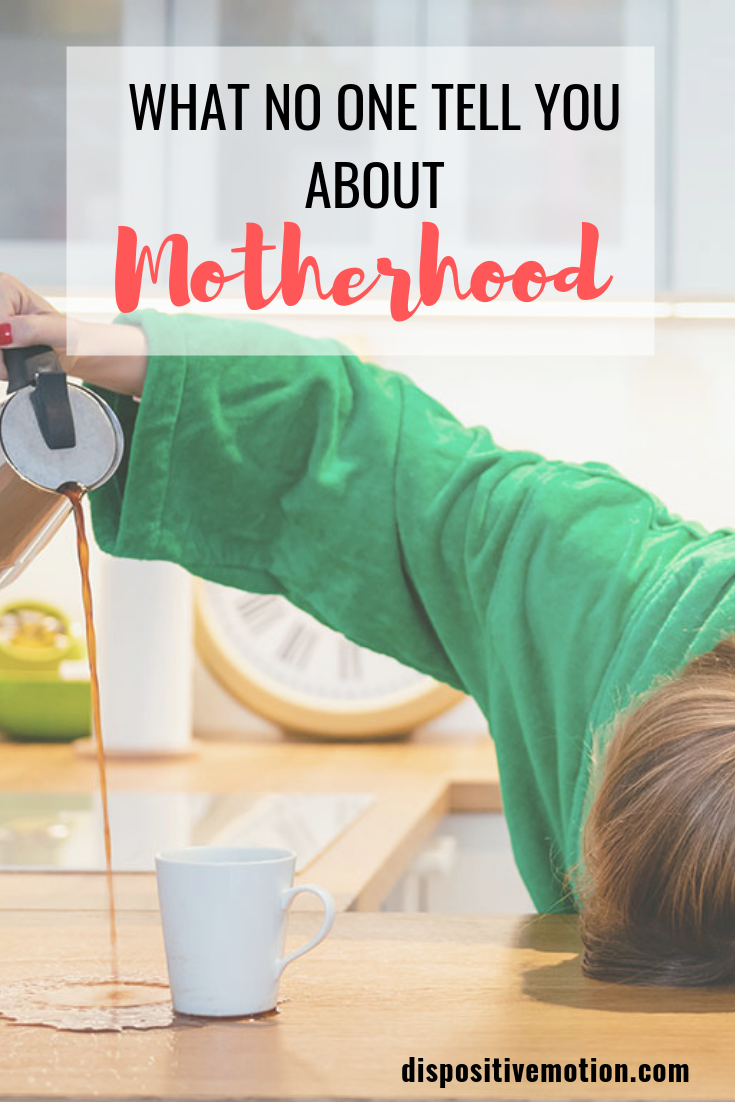 You can never be FULLY prepared for motherhood and parenthood. Here is a list of the things no one tells you about birth, motherhood, newborns and raising kids. This is what no one tells you about motherhood. #momadvice #mother #motherhood #mom #baby #pregnant #baby #newbaby #toddler