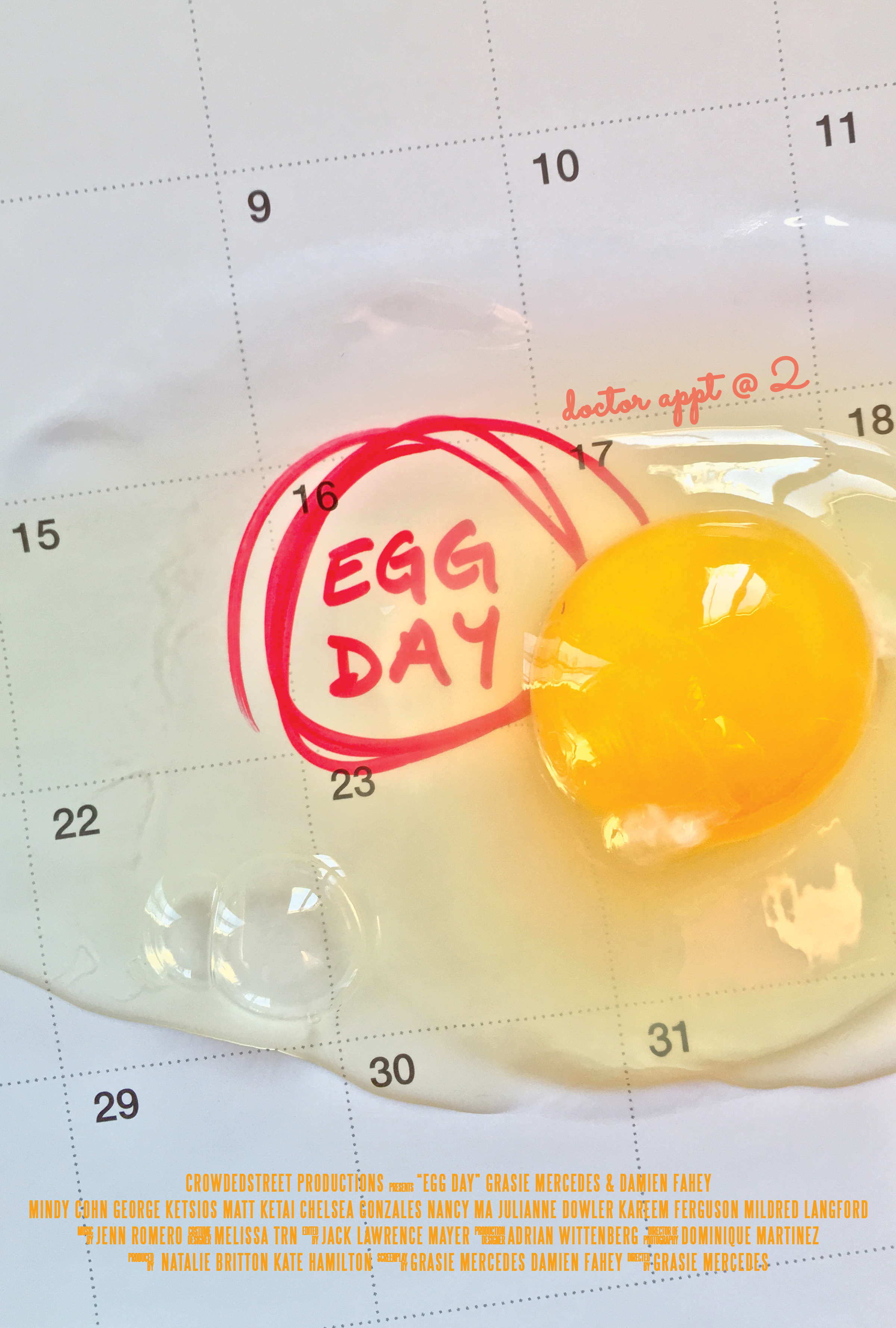 EGG DAY - A dark comedy about the egg retrieval process during a couple's IVF treatment.Written by Damien Fahey and Grasie MercedesDirected by Grasie MercedesStarring Grasie Mercedes, Damien Fahey, Mindy Cohn and George Ketsios.Produced by Natalie Britton and Kate Hamilton.TRAILERIMDB