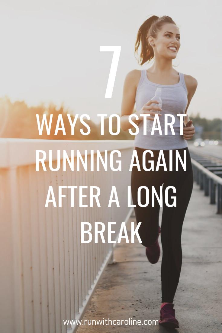 7 ways to start running again after a long break