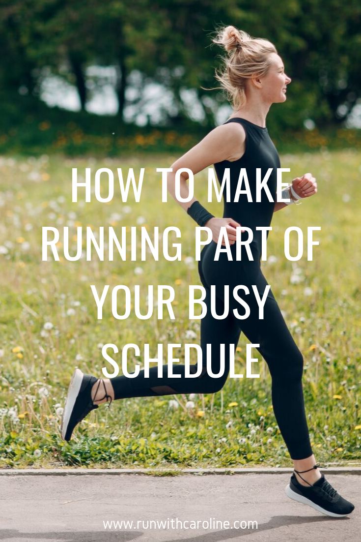 How to make running part of your busy schedule