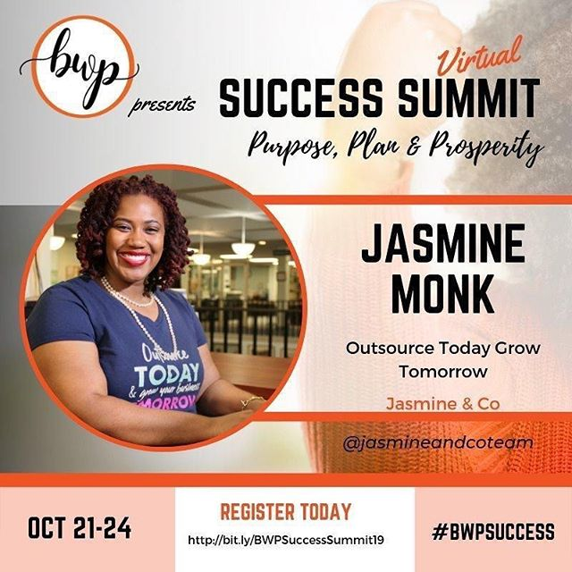 #BWPSuccessSummit  This Month! October 21st - 24th! I'm going to be dropping GOLD for you so you can outsource like a PRO!  I wanted to drop in to give you a few tips if you're looking to Outsource to a Virtual Assistant.  If you're looking to outsource and don't know where to start, take a piece of paper and write these 3 things down:  1. What is taking up too much of your time on a daily/weekly basis? 2. What do you like doing the least? What are you not great at? 3. What is your monthly budget for a VA? Answering these questions will give you a great start on where you need to prioritize when Outsourcing!  Have you registered for the Success Summit 19 yet? Tag a friend, tag a small business owner and register!  You don't want to miss this event to help your business get to the next level.  All of the speakers will be dropping jewels  #explode19  #BWPSuccessSummit19 . . . #outsourcing #growyourbusiness #letstalk #letsdothis #thenextlevel #collaboration #jasmineandco #thefutureisfemale  #startupgrind #branddevelopment #digitalbranding #personalbrand #serviceprovider #professionalservces #ownabusiness #businesssolutions #businessadvisor #intellectualproperty #werkprayslay #womenwinning #femprenuer #sidehustlepro #blackcreatives #christianentrepreneur #bossbabesociete