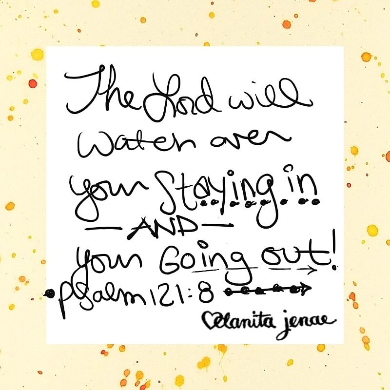 the Lord will watch over you going out or coming in.jpg