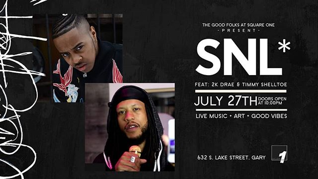 The Good Folks at SquareOne are back at it with another Saturday Night Live. This weekend we got @timmyshelltoe  and @2kdrae for a show you don't wanna miss💯FREE SHOW!! BYOB!! Doors open at 1030 Show starts at 11 Be There. MAAD love yo 🤙 ✌️ #SNL #hiphop #livemusic #GaryArtist #hometownhero #notyouraveragegallery #dontsleep #artistsofinstagram #WeOwnTheNight #SquareOne #Artjunkies4eva
