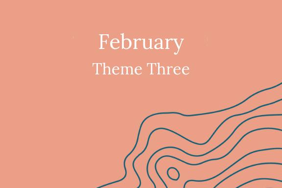 February Theme Three.png