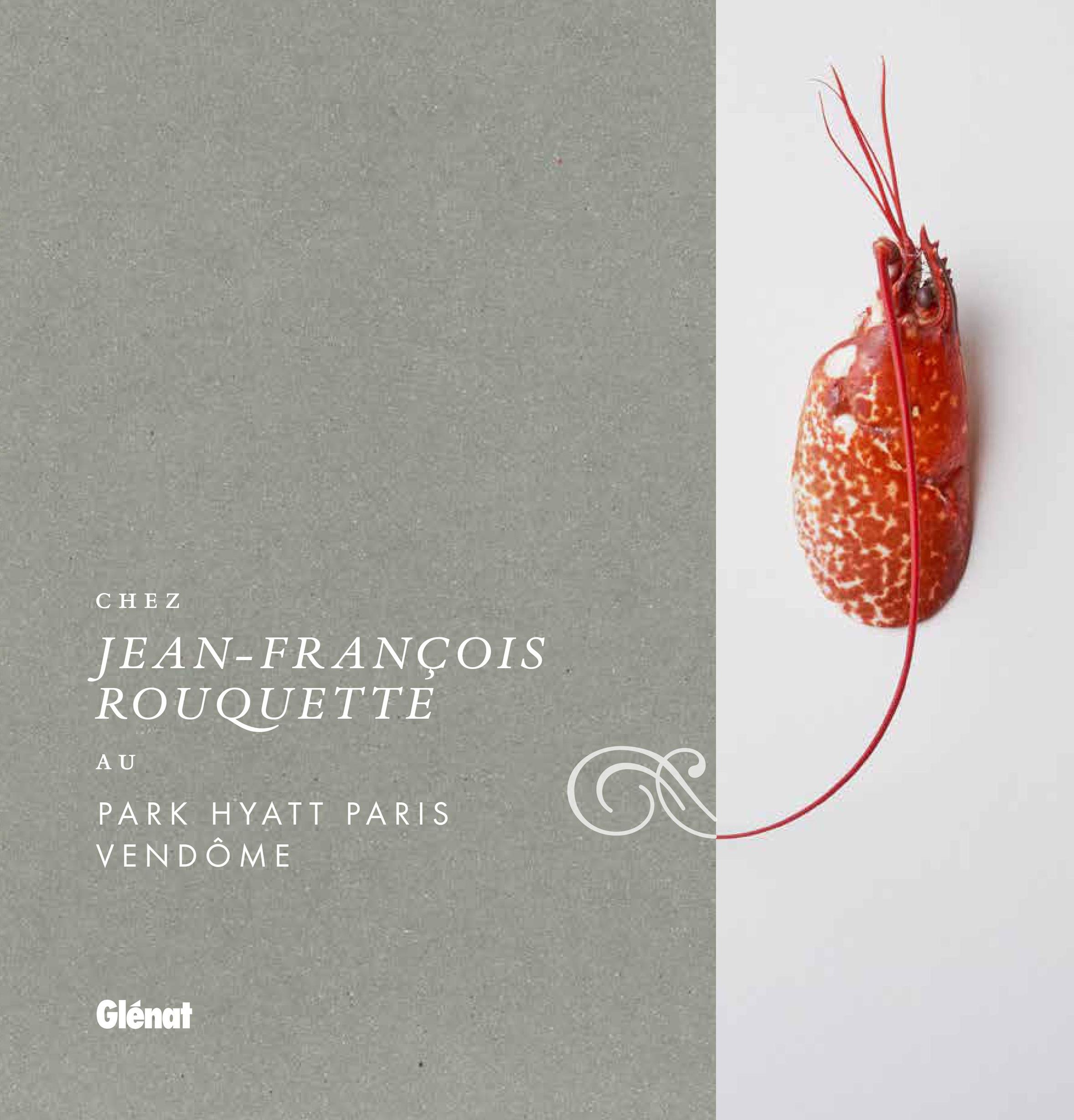 Chef Jean-Francois Rouquette's book - 5* Hotel Park Hyatt Paris-Vendôme