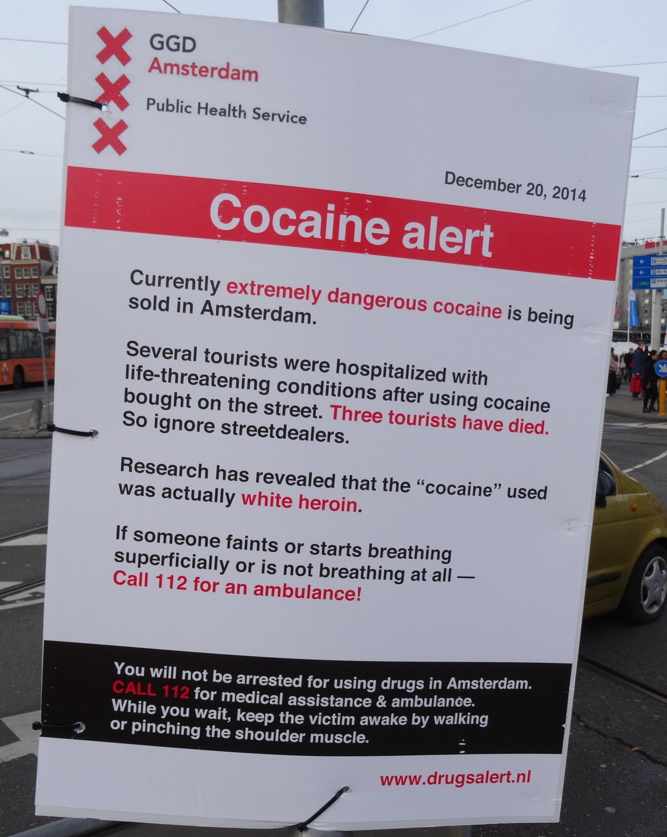 In 2014 people died after snorting a white powder that they believed to be cocaine. The municipal government put up signs warning people of it.