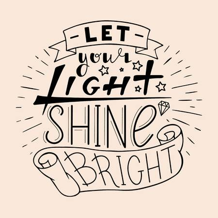 """""""You are the light of the world. ... your light must shine before others, that they may see your good deeds and glorify your heavenly Father"""" (Matthew 5:14-16)."""