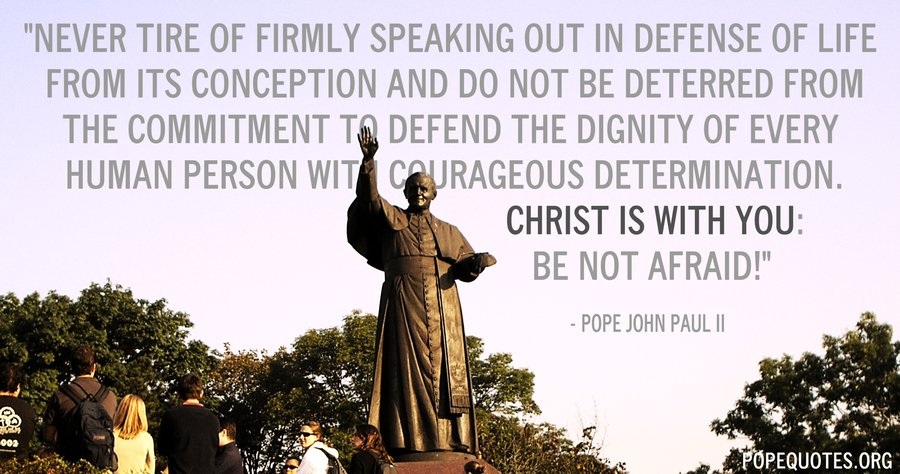 never-tire-of-firmly-speaking-out-in-defense-of-life-from-its-conception-pope-john-paul-ii.jpg