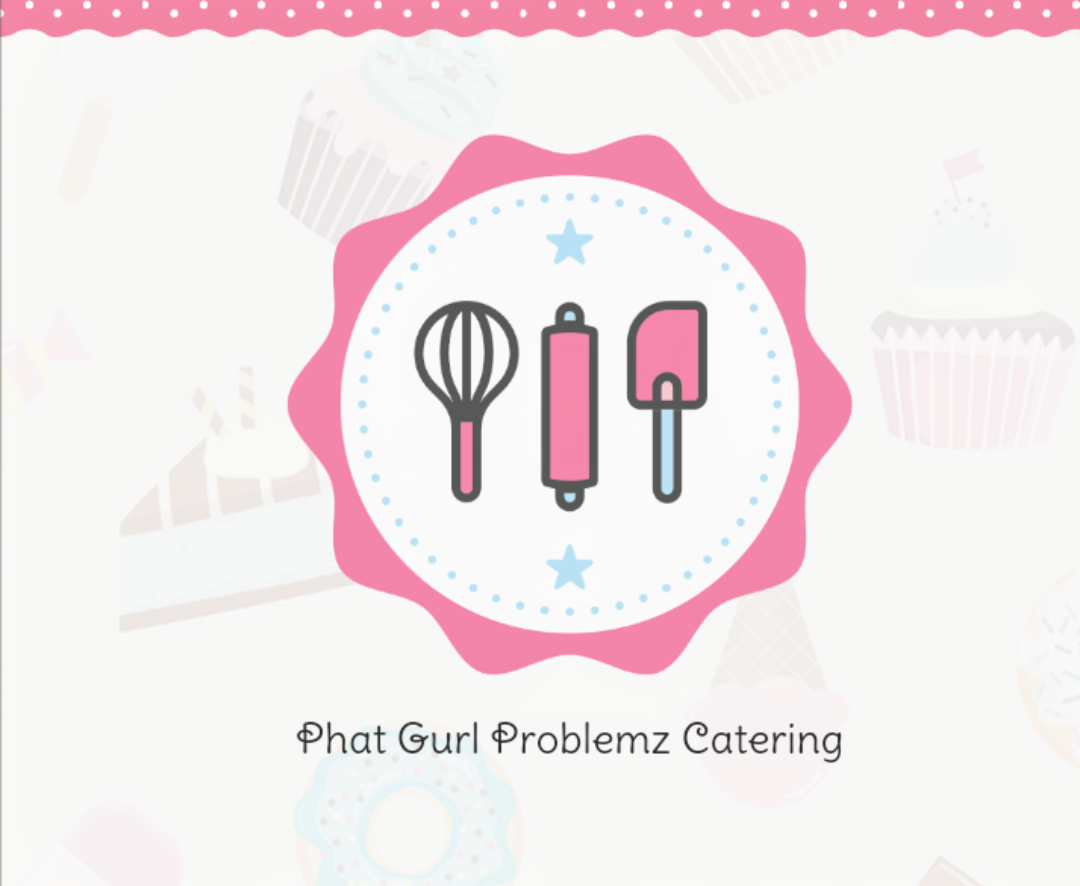 Phat Gurl Problemz Catering