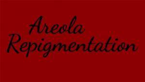 Areola repigmentation.Post mastectomy and mastopexy. -