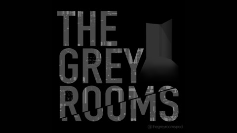 'The Grey Rooms' Horror Podcast
