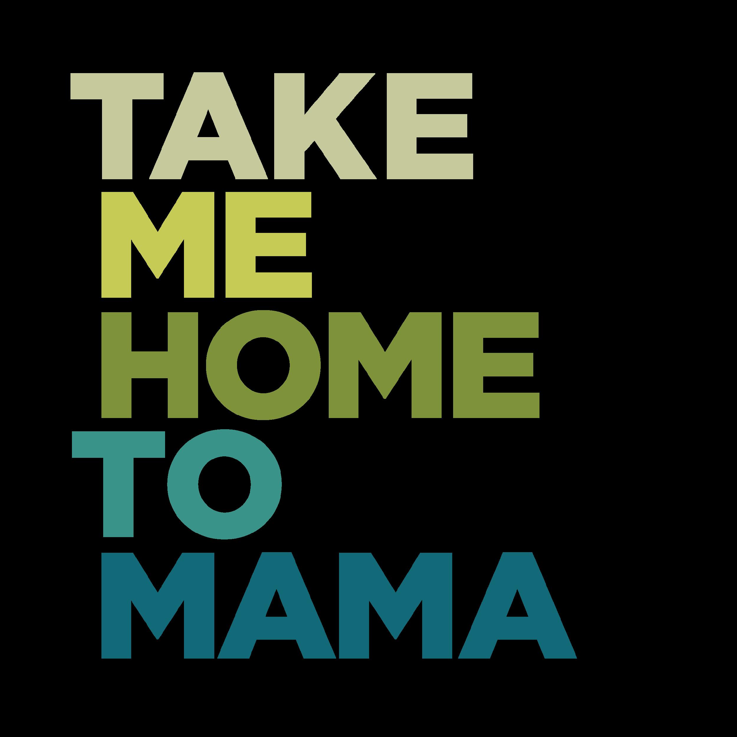 mg_take me home to mama.png