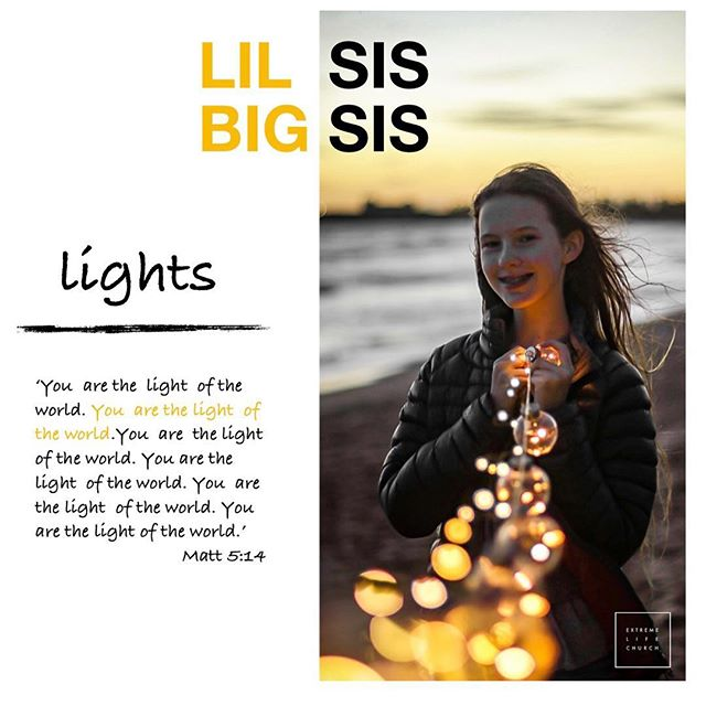 Lil Sis Big Sis ~ Lights 💛  You're here to be light, bringing out the God-colors in the world. God is not a secret to be kept. We're going public with this, as public as a city on a hill. If I make you light-bearers, you don't think I'm going to hide you under a bucket, do you? I'm putting you on a light stand. Now that I've put you there on a hilltop, on a light stand - shine! Keep open house; be generous with your lives. By opening up to others, you'll prompt people to open up with God, this generous Father in heaven. Matthew 5:14-16 The Message