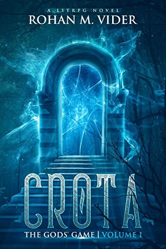 At number 9 best LitRPG:  Crota  by Rohan M. Vider