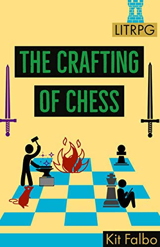 At number 6 best LitRPG:  The Crafting of Chess  by Kit Falbo