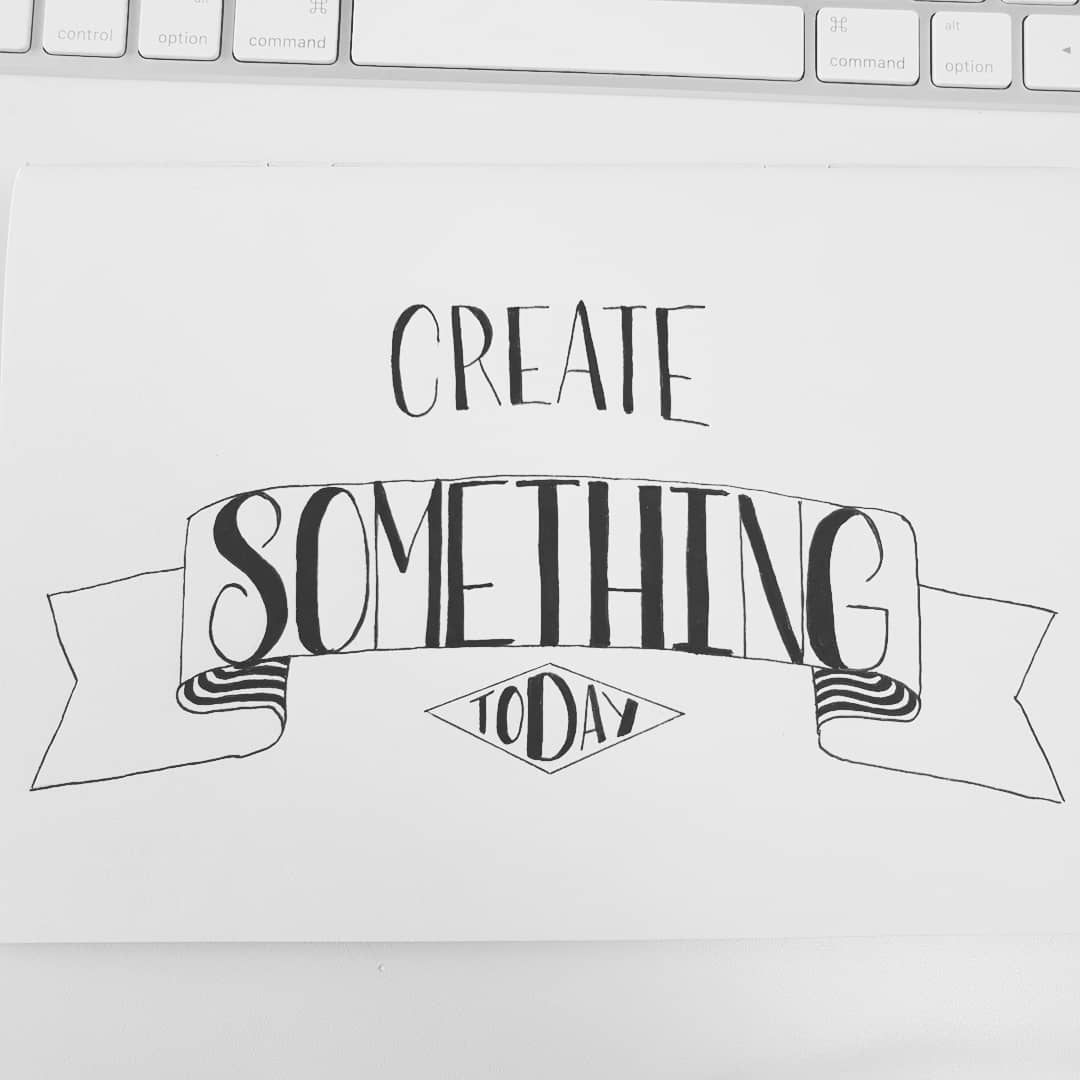 create something today.jpg