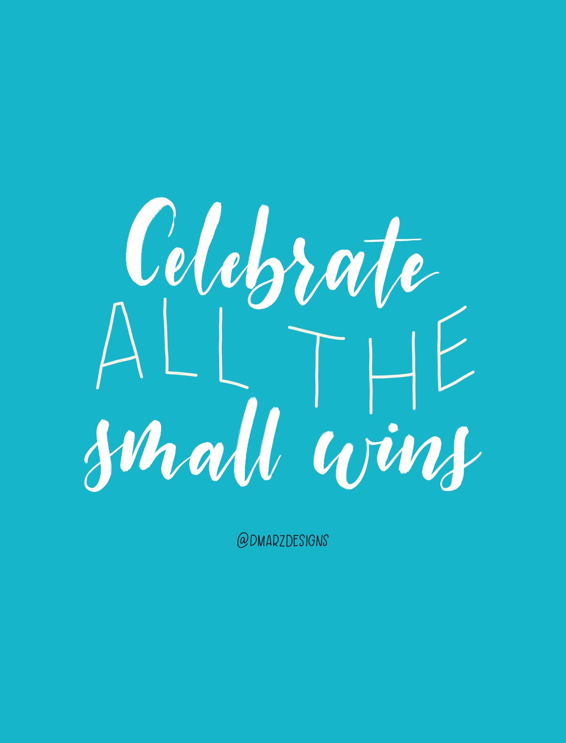 Celebrate All The Small Wins
