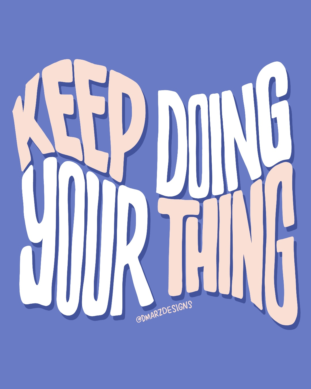 Keep Doing Your Thing