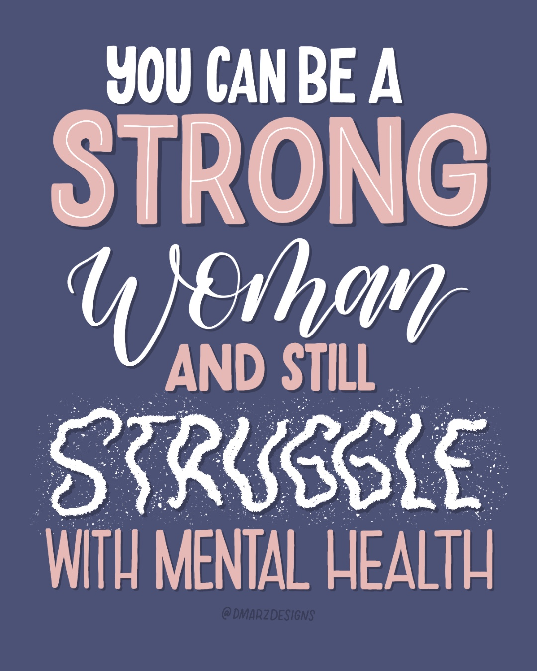 You Can Be A Strong Woman...