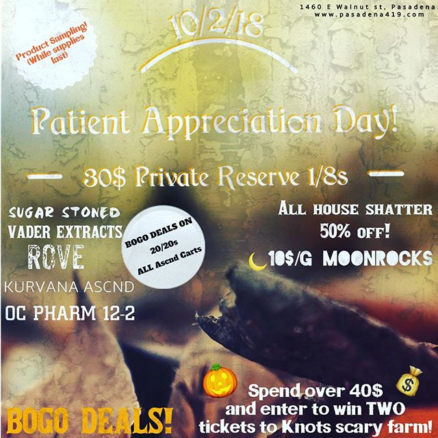 Tomorrow is everyone's favorite day! ✨PATIENT APPRECIATION DAY✨ We have A LOT of deals going on tomorrow... BOGO DEALS ON: •ASCND •20/20 future joints 😱😱😱 50% off of ALL HOUSE SHATTER 🙏🏽🙏🏽🙏🏽 Vendors coming in and giving out free samples, while supplies last!  ENTER TO WIN TWO FREE TICKETS TO KNOTTS SCARY FARM 🎃 What's the catch? Spend over 40$💰💰💰 Start your month off right! We are open 9 am - 12am so stop on in and see what deals are good for you✨