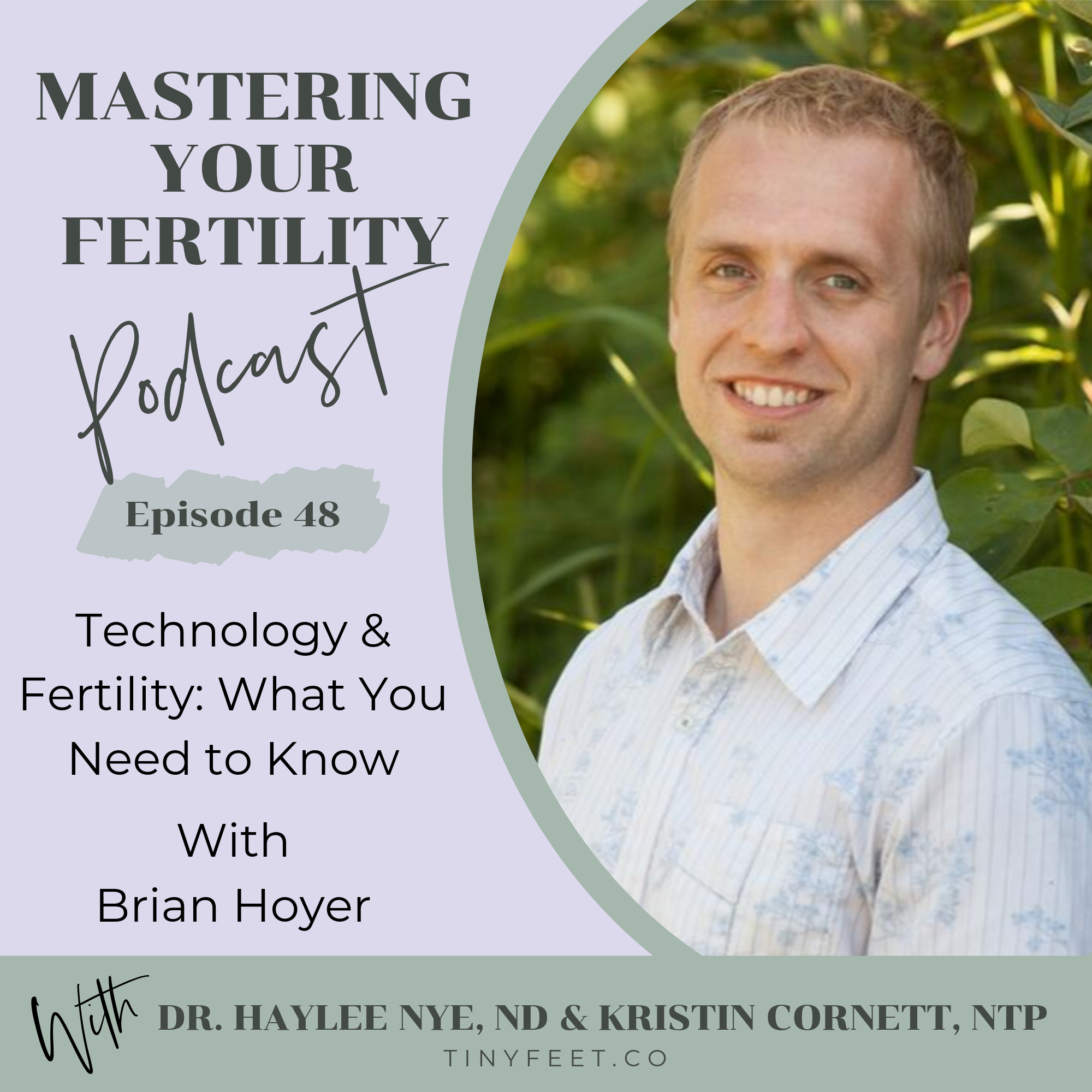Myf 48 Technology Your Fertility What You Need To Know With Brian Hoyer Ntp Tiny Feet Natural Fertility Wellness
