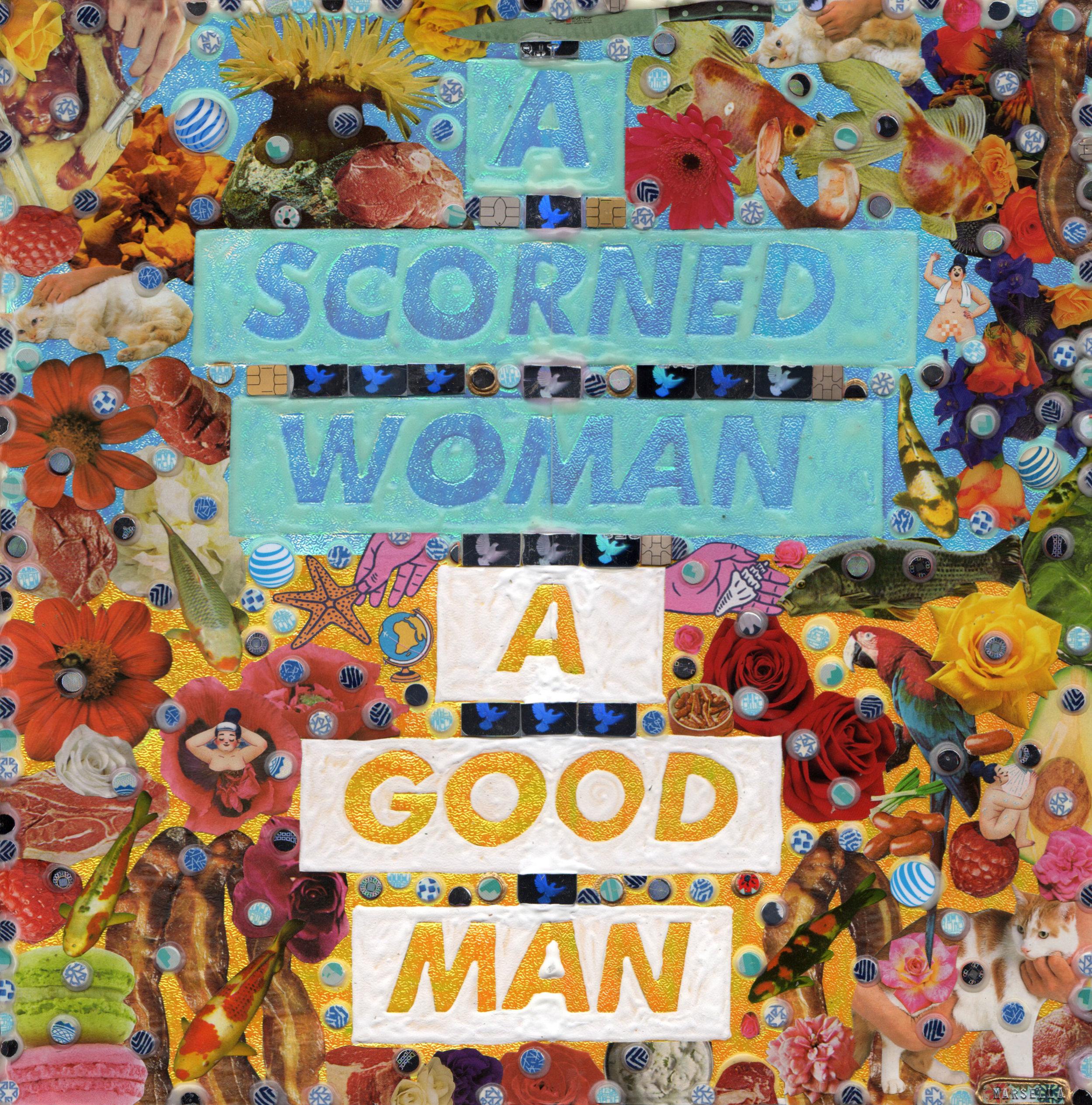 A SCORNED WOMAN A GOOD MAN