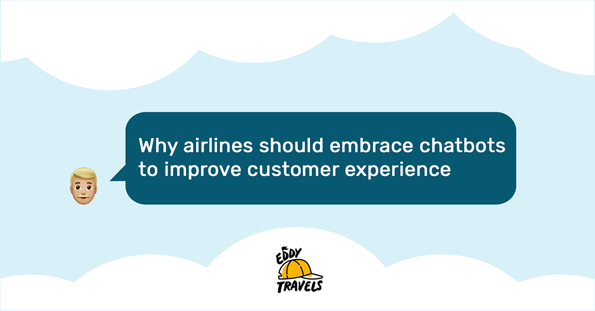 Why Chatbots Are More Relevant Than Ever In The Aviation Industry by Eddy Travels.png