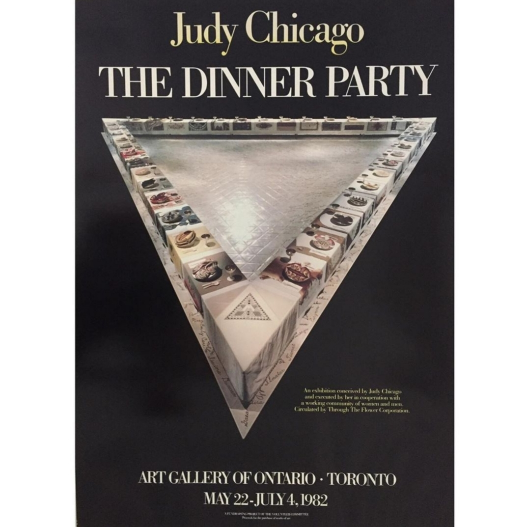"Judy chicago 'the dinner party' exhibition poster - 1982, Art Gallery of Ontario27"" x 19.5"", framed.Good condition with minor buckling.$150.00SOLD"