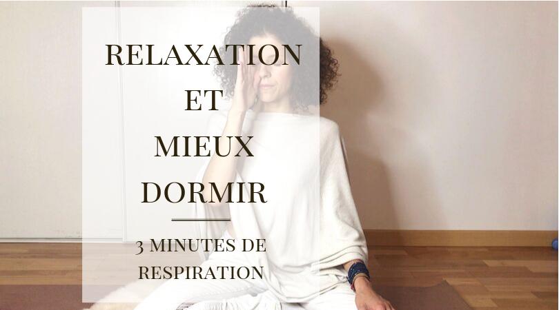 Relaxation et mieux dormir : 3 minutes de respiration