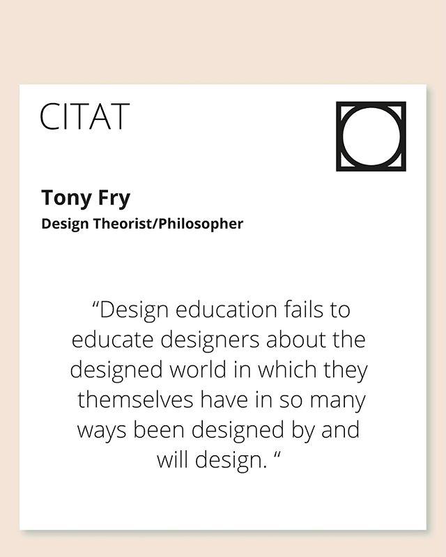 Hårt citat att börja en måndag med😄 men ett väldigt tänkvärt sådant! Värt att reflektera över. Tony Fry har skrivit många böcker som kan vara värda att kolla upp📚 #designingfutures #normcreativedesign #normcreative #sustainability