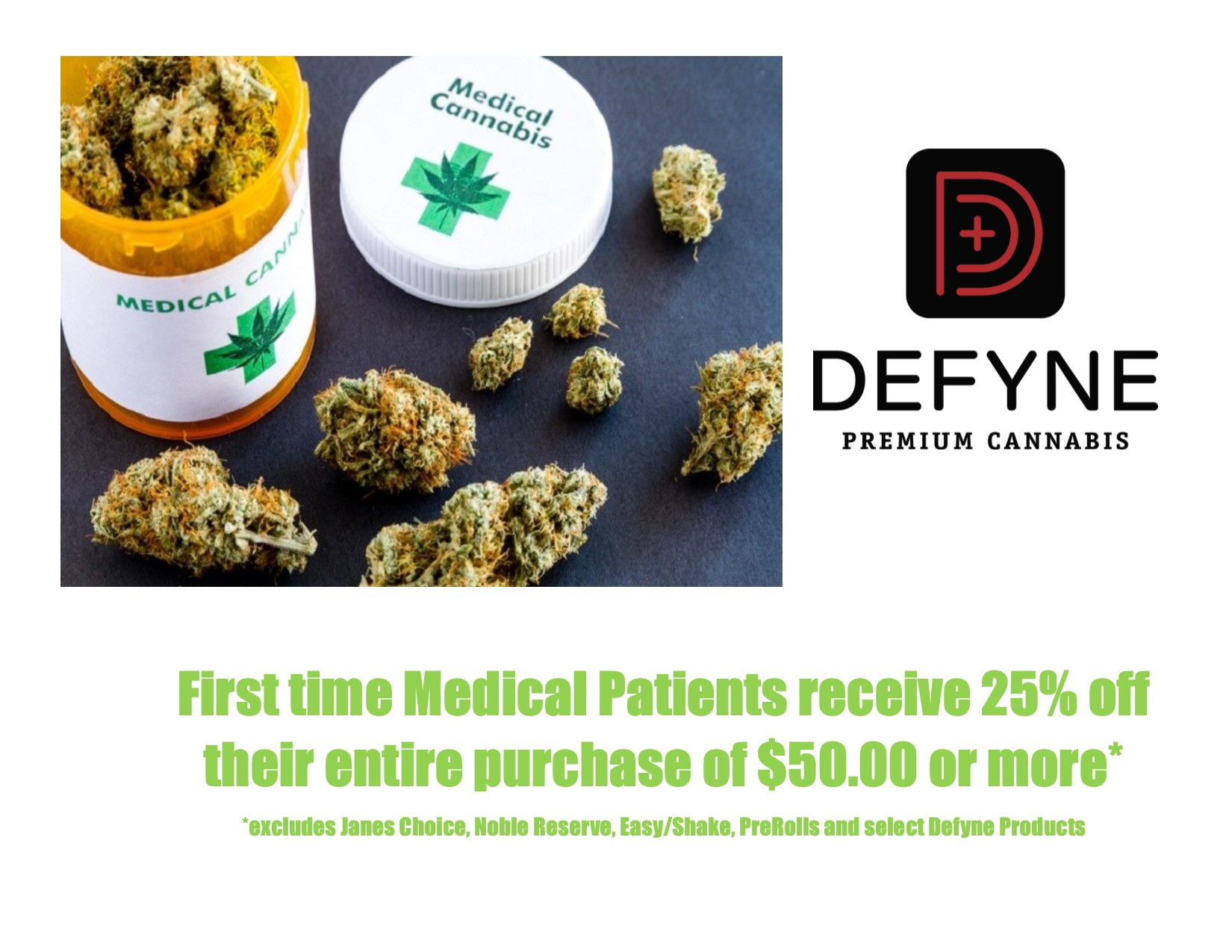 All first time Medical Patients receive 25% off their first purchase. -
