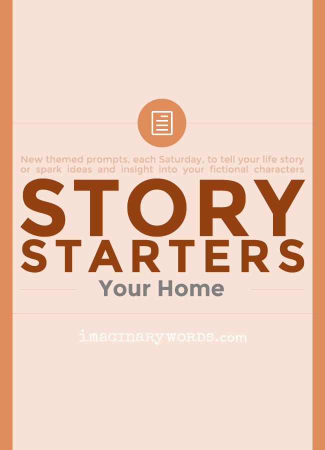 Story Starters: Your Home