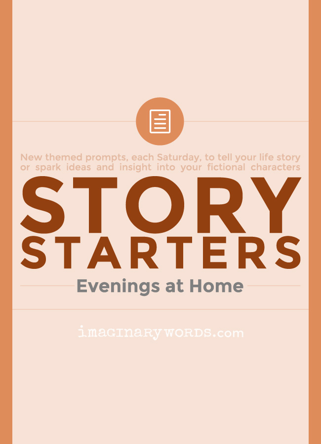 Story Starters: Evenings at Home