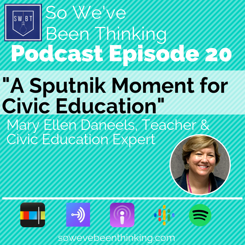 "Episode 20: ""A Sputnik Moment for Civic Education"" - Shawn talks with Mary Ellen Daneels about transforming Civic Education.Across the country, there is a renewed focus on laws and practices to promote quality civic education, geared toward preparing our students with the skills they need to be active participants in a democracy, who are able to access and insert themselves into the democratic decision making process."